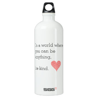 In a World Where You Can Be Anything Be Kind Sigg Water Bottle