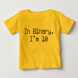 In Binary, I'm 10 Baby T-Shirt