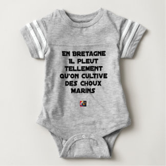 IN BRITTANY, IT RAINS SO MUCH THAT ONE CULTIVATES BABY BODYSUIT