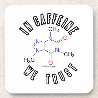 In Caffeine We Trust Caffeine Molecule Beverage Coasters