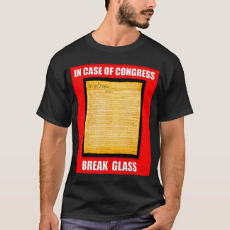 In Case Of Congress Break Glass (US Constitution) T-Shirt