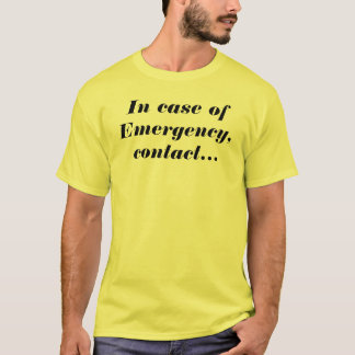In Case Of Emergency, Contact My Offroad Buddies T-Shirt