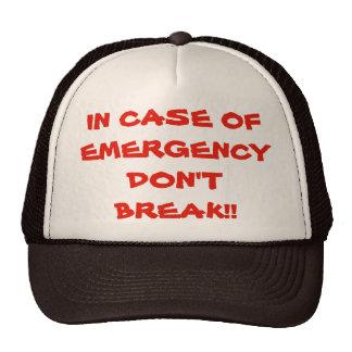 In Case Of Emergency Don't  Break Trucker Hat