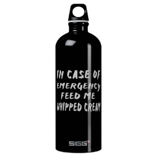 In Case Of Emergency Feed me Whipped Cream Water Bottle