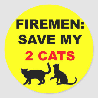 In Case of Fire Save My Two Cats Classic Round Sticker