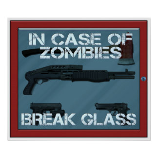 In case of Zombies break glass Poster