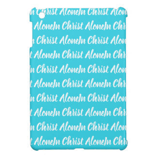 In Christ Alone Blue and white case for ipad mini