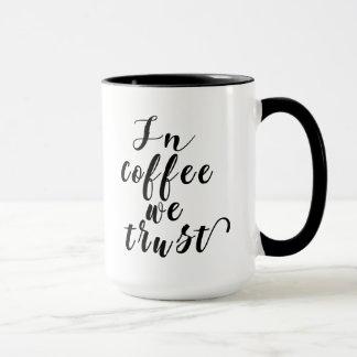 In Coffee We Trust Typography Design Mug