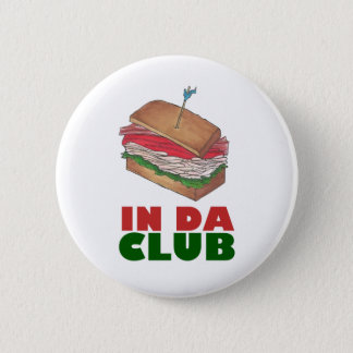 In Da Club Turkey Club Sandwich Funny Foodie Diner 6 Cm Round Badge