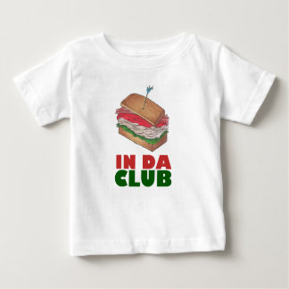 In Da Club Turkey Club Sandwich Funny Foodie Diner Baby T-Shirt