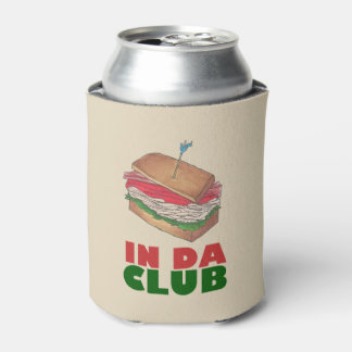 In Da Club Turkey Club Sandwich Funny Foodie Diner Can Cooler