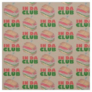 In Da Club Turkey Club Sandwich Funny Foodie Diner Fabric