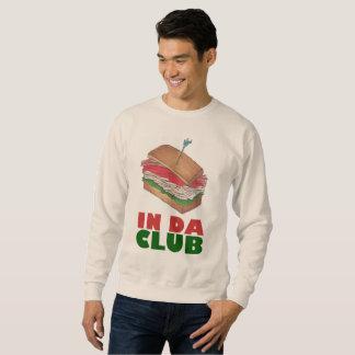 In Da Club Turkey Club Sandwich Funny Foodie Diner Sweatshirt