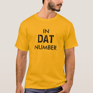 IN DAT NUMBER T-Shirt