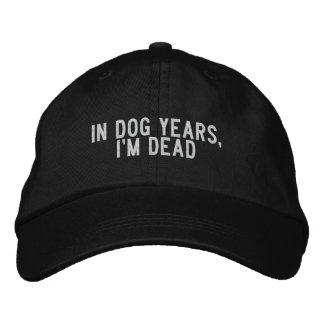 In Dog Years, I'm Dead Embroidered Baseball Caps