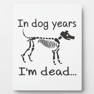 In Dog years I'm dead Plaque