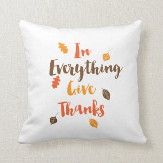 In Everything Give Thanks Fall Leaves Pillow