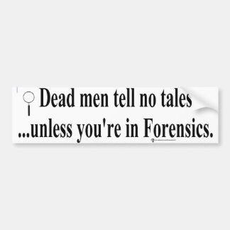 in forensic bumper sticker