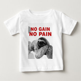 in gain in pain baby T-Shirt