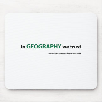 In Geography we trust Mouse Pads