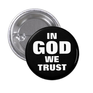"""IN GOD WE TRUST"" 1.25-inch 3 Cm Round Badge"