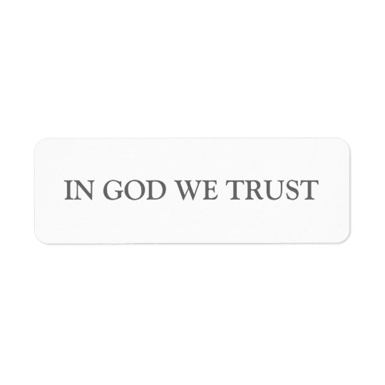 IN GOD WE TRUST RETURN ADDRESS LABEL
