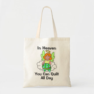 In Heaven You Can Quilt All Day Budget Tote Bag