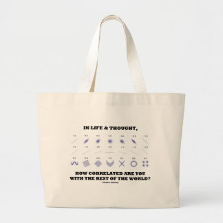 In Life & Thought How Correlated Are You Rest Of Large Tote Bag