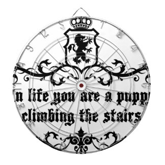 In Life You Are A Puppy Climbing The Stairs Dartboard