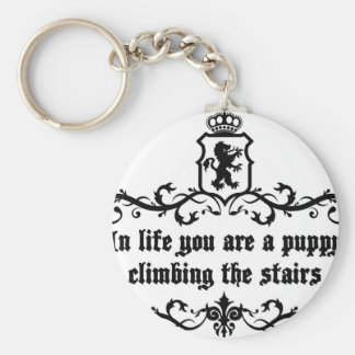 In Life You Are A Puppy Climbing The Stairs Key Ring