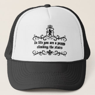 In Life You Are A Puppy Climbing The Stairs Trucker Hat