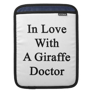 In Love With A Giraffe Doctor iPad Sleeves