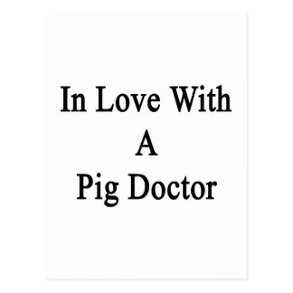In Love With A Pig Doctor Post Card