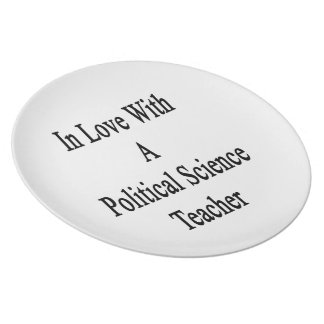 In Love With A Political Science Teacher Dinner Plate