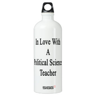 In Love With A Political Science Teacher SIGG Traveller 1.0L Water Bottle