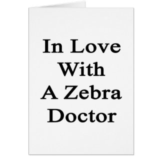 In Love With A Zebra Doctor Cards