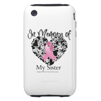 In Memory of My Sister - Breast Cancer Tribute iPhone 3 Tough Covers