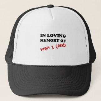 In Memory When Cared Trucker Hat