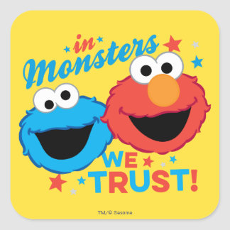 In Monsters We Trust! Square Sticker