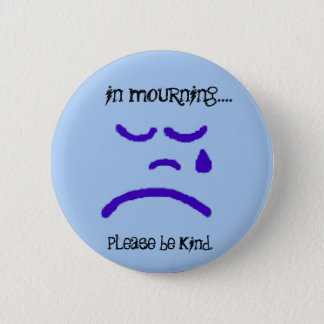 in mourning by peacewillow 6 cm round badge