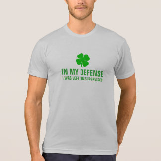 IN MY DEFENCE I WAS LEFT UNSUPERVISED T-Shirt