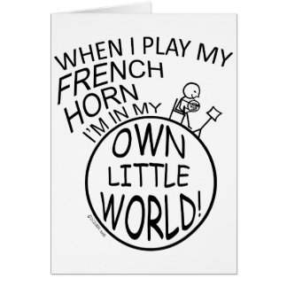 In My Own Little World French Horn Card
