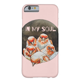 in my soul barely there iPhone 6 case