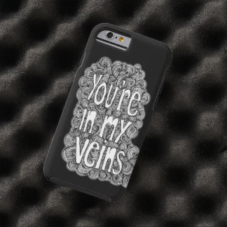 In My Veins Tough iPhone 6 Case