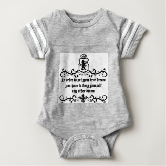 In Order To Get Your True Dream Medieval quote Baby Bodysuit