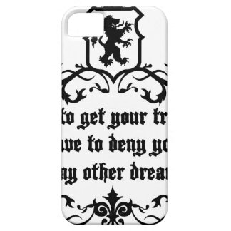 In Order To Get Your True Dream Medieval quote iPhone 5 Cover