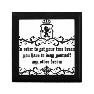 In Order To Get Your True Dream Medieval quote Small Square Gift Box