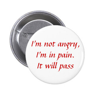 In Pain...Not Angry 6 Cm Round Badge