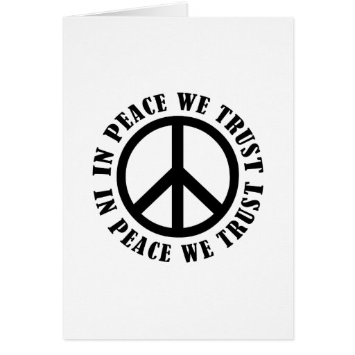 In Peace We Trust Greeting Card