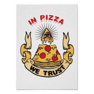 """In Pizza We Trust"" Poster"